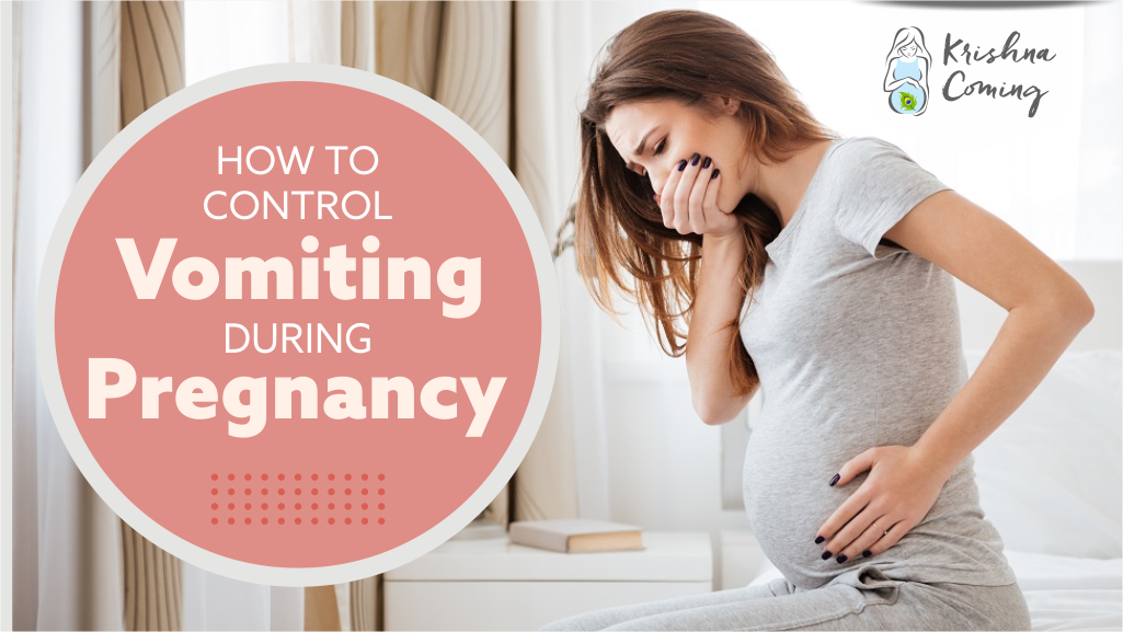 How to Control Vomiting During Pregnancy