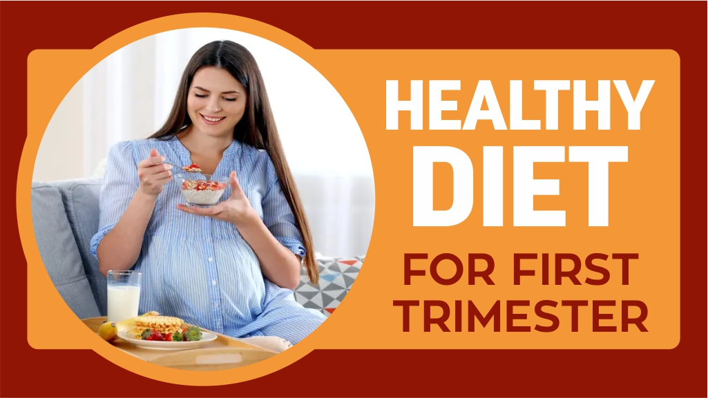 Guide: Healthy Diet for First Trimester of your Pregnancy